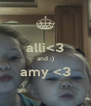 alli<3 and ;) amy <3  - Personalised Poster A4 size