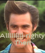 Alllllllll-righty Then - Personalised Poster A4 size