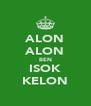 ALON ALON BEN ISOK KELON - Personalised Poster A4 size
