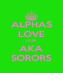 ALPHAS LOVE OUR AKA SORORS - Personalised Poster A4 size