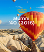 alumni  '40 (2016)    - Personalised Poster A4 size