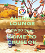 ALUMNI LOUNGE 09/20 5pm COME TO CHUSEOK - Personalised Poster A4 size