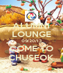 ALUMNI LOUNGE 09/20/13 COME TO CHUSEOK - Personalised Poster A4 size