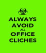 ALWAYS AVOID ALL OFFICE CLICHES - Personalised Poster A4 size