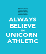 ALWAYS BELIEVE IN UNICORN  ATHLETIC - Personalised Poster A4 size