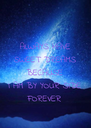 ALWAYS HAVE SWEET DREAMS BECAUSE I AM BY YOUR SIDE FOREVER - Personalised Poster A4 size