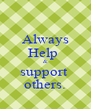 Always Help  & support  others. - Personalised Poster A4 size