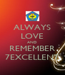 ALWAYS LOVE AND REMEMBER 7EXCELLENT - Personalised Poster A4 size