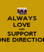 ALWAYS LOVE AND SUPPORT ONE DIRECTION - Personalised Poster A4 size