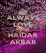 ALWAYS LOVE FARRAZ HAIDAR AKBAR - Personalised Poster A4 size