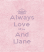 Always Love Mya And Liane - Personalised Poster A4 size