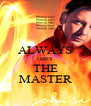 ALWAYS OBEY THE MASTER - Personalised Poster A4 size