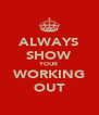 ALWAYS SHOW YOUR WORKING OUT - Personalised Poster A4 size