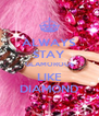ALWAYS STAY GLAMOROUS LIKE DIAMOND - Personalised Poster A4 size