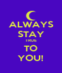ALWAYS STAY TRUE TO YOU! - Personalised Poster A4 size