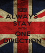 ALWAYS  STAY WITH ONE DIRECTION - Personalised Poster A4 size