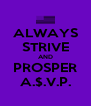ALWAYS STRIVE AND PROSPER A.$.V.P. - Personalised Poster A4 size