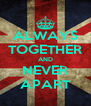 ALWAYS TOGETHER AND NEVER APART - Personalised Poster A4 size