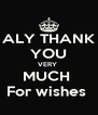 ALY THANK YOU VERY  MUCH  For wishes  - Personalised Poster A4 size