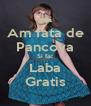 Am fata de Pancova Si fac Laba Gratis - Personalised Poster A4 size
