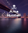 Ama Hustler    - Personalised Poster A4 size