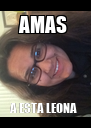 AMAS  A ESTA LEONA  - Personalised Poster A4 size