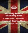 Amazing friends Ella Emily Eliza FURZE PLATT JUNIORS Hannah Catrin Alice Louise Lucia  - Personalised Poster A4 size