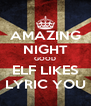AMAZING NIGHT GOOD ELF LIKES LYRIC YOU - Personalised Poster A4 size