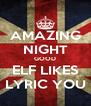 AMAZING NIGHT GOOD ELF LIKES LYRIC YOU - Personalised Poster A4 size