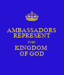 AMBASSADORS REPRESENT THE KINGDOM  OF GOD - Personalised Poster A4 size