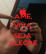 AME, VIVA AND SEJA ALEGRE - Personalised Poster A4 size