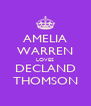 AMELIA WARREN LOVES DECLAND THOMSON - Personalised Poster A4 size