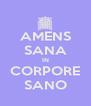 AMENS SANA IN CORPORE SANO - Personalised Poster A4 size