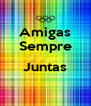 Amigas Sempre  Juntas  - Personalised Poster A4 size