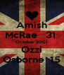 Amish McRae   31  October 2001 Ozzi Osborne  15 - Personalised Poster A4 size