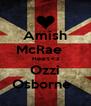 Amish McRae    Heart <3 Ozzi Osborne   - Personalised Poster A4 size