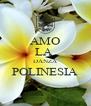 AMO LA  DANZA POLINESIA  - Personalised Poster A4 size