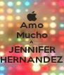 Amo Mucho A JENNIFER HERNANDEZ - Personalised Poster A4 size