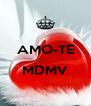 AMO-TE  MDMV  - Personalised Poster A4 size