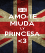 AMO-TE MIUDA LY PRINCESA <3 - Personalised Poster A4 size
