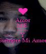 Amor ME  Una Vez Y Siempre Mi Amor - Personalised Poster A4 size