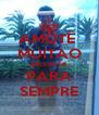 AMOTE  MUITAO BAIXINHA PARA SEMPRE - Personalised Poster A4 size