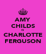 AMY CHILDS IS CHARLOTTE FERGUSON - Personalised Poster A4 size