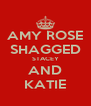 AMY ROSE SHAGGED STACEY AND KATIE - Personalised Poster A4 size