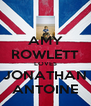 AMY ROWLETT LOVES JONATHAN ANTOINE - Personalised Poster A4 size