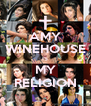 AMY WINEHOUSE IS MY RELIGION - Personalised Poster A4 size