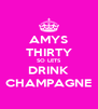 AMYS THIRTY SO LETS DRINK CHAMPAGNE - Personalised Poster A4 size