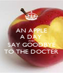 AN APPLE A DAY AND SAY GOODBYE TO THE DOCTER - Personalised Poster A4 size