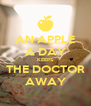 AN APPLE A DAY KEEPS THE DOCTOR AWAY - Personalised Poster A4 size