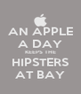 AN APPLE A DAY KEEPS THE HIPSTERS AT BAY - Personalised Poster A4 size